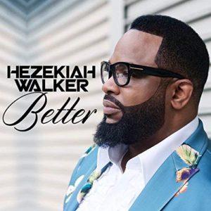Better_Hezekiah_Walker