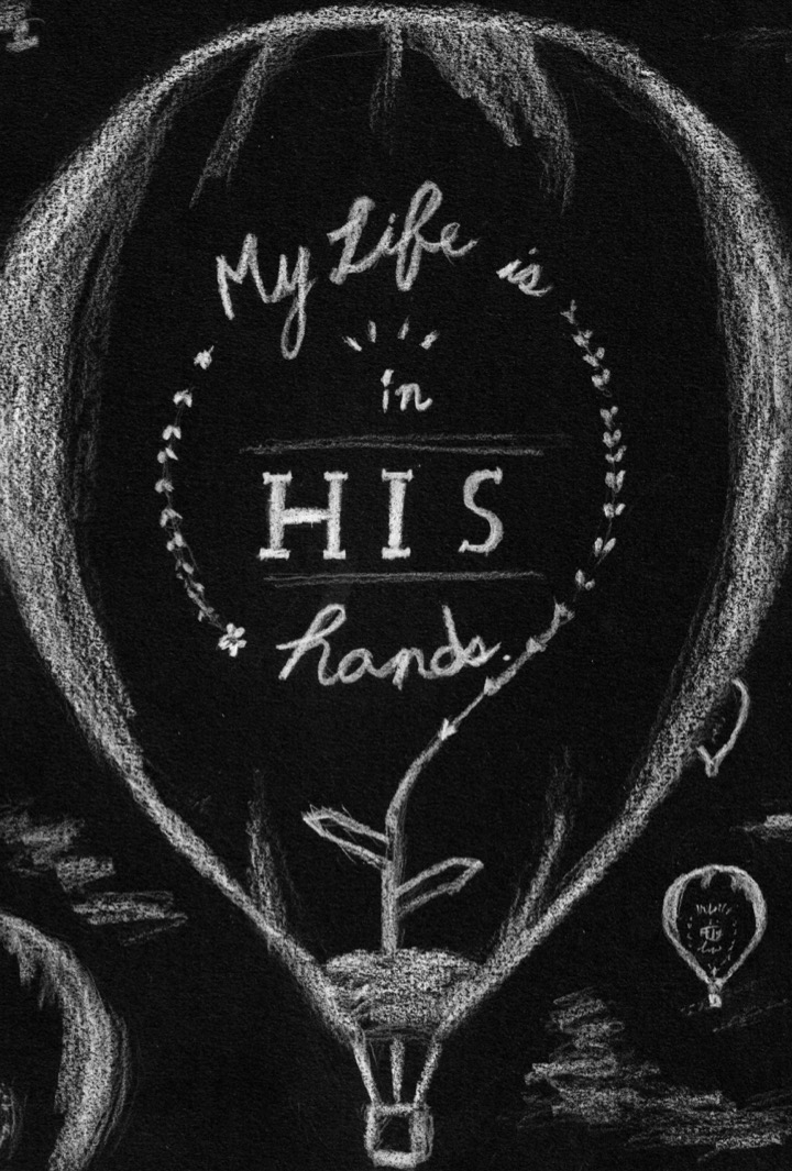 My life is in His hands